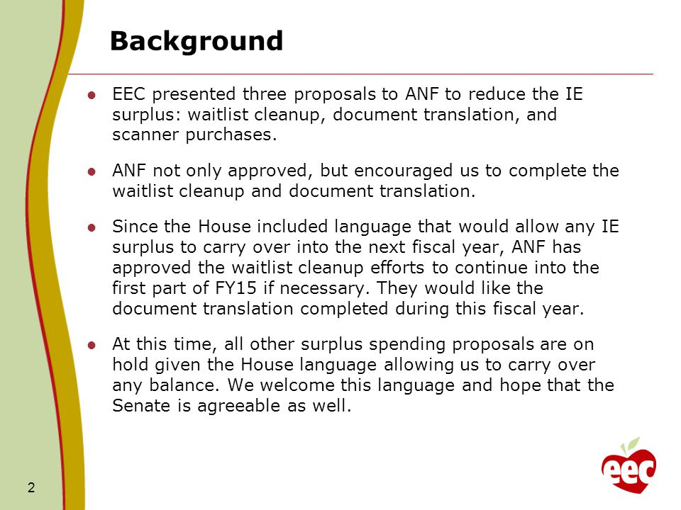 Background EEC presented three proposals to ANF to reduce the IE surplus: waitlist cleanup, document translation, and scanner purchases.