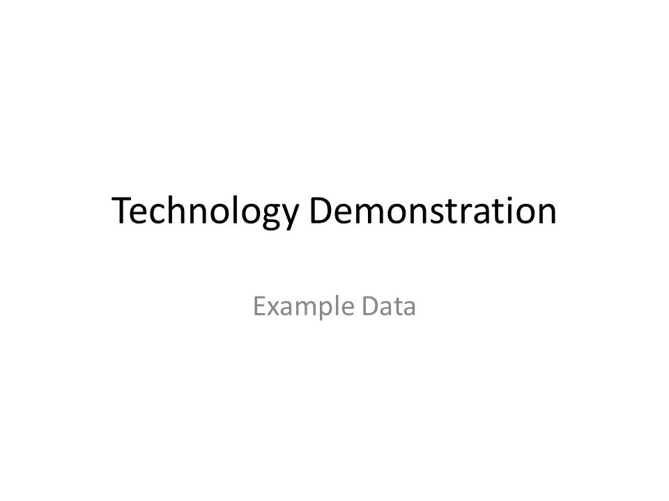 Technology Demonstration Example Data