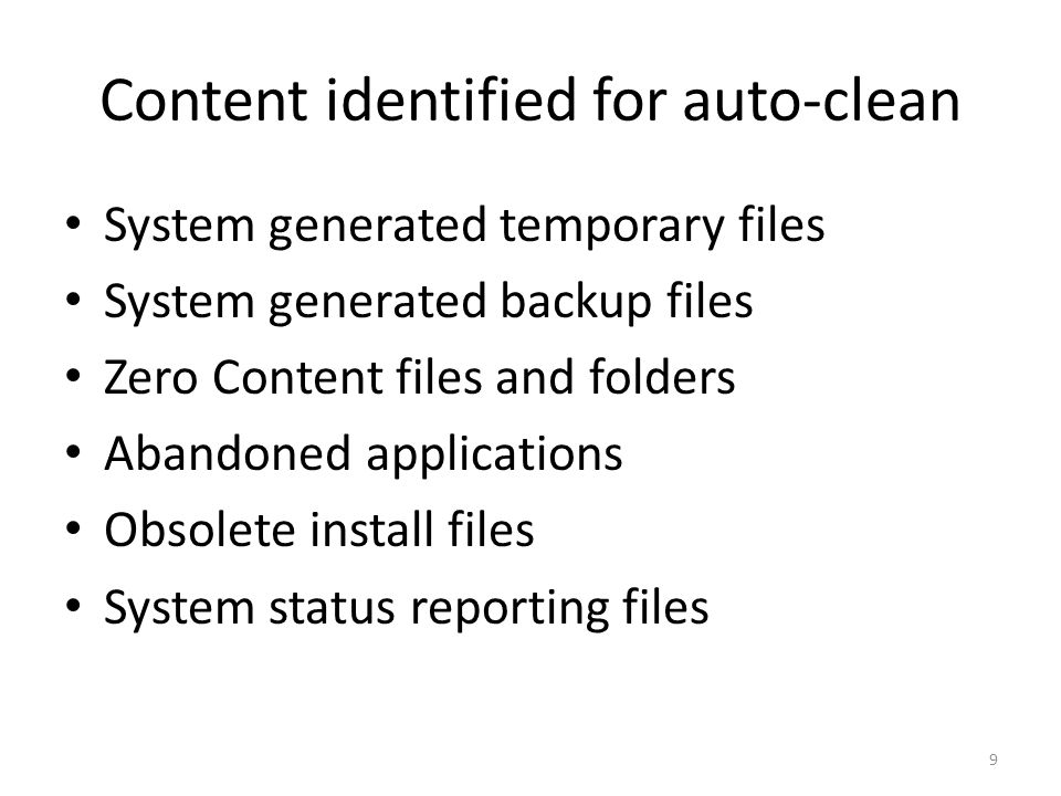Content reviewed for cleanup Old files Large files Large duplicate archive Identified old files Compressed file duplicates Renditions convenience copies 10 Non accessed drafts older than 1 year Human identified backup files Human-identified as delete-able content Non-business images music or audio video or media Office Document Duplicates