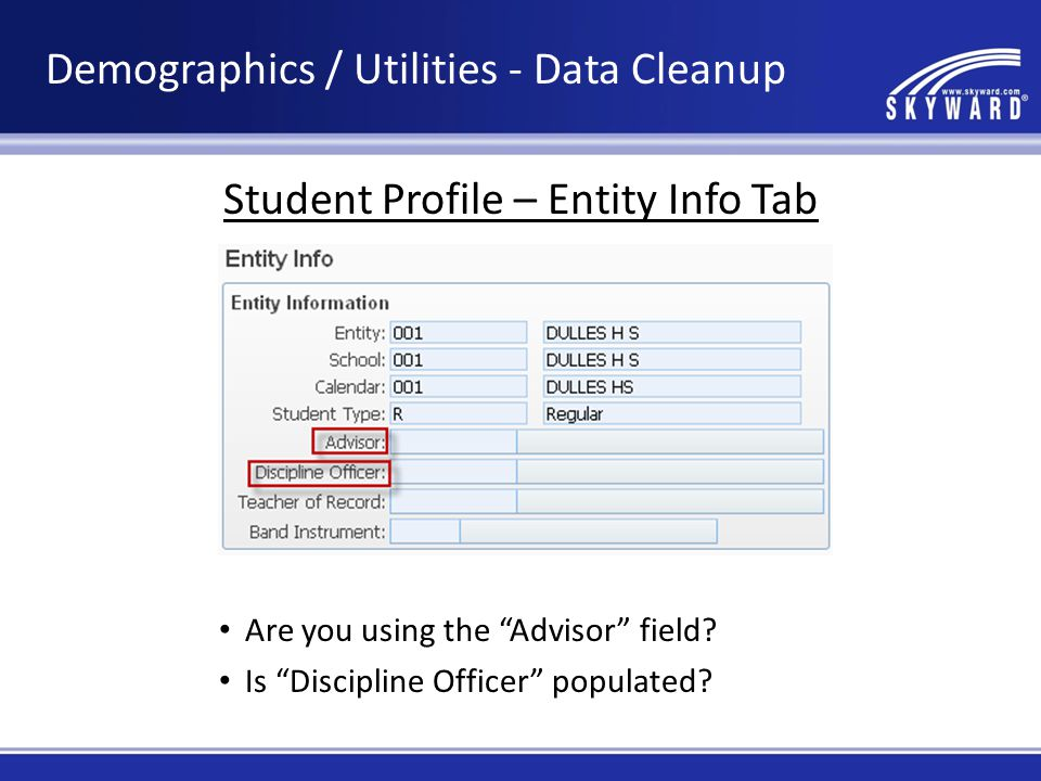 Student Profile – Entity Info Tab Are you using the Advisor field.