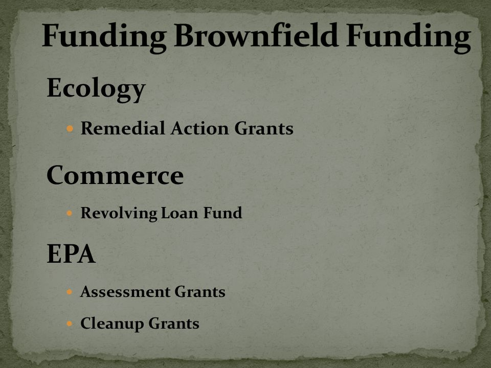 Ecology Remedial Action Grants Commerce Revolving Loan Fund EPA Assessment Grants Cleanup Grants