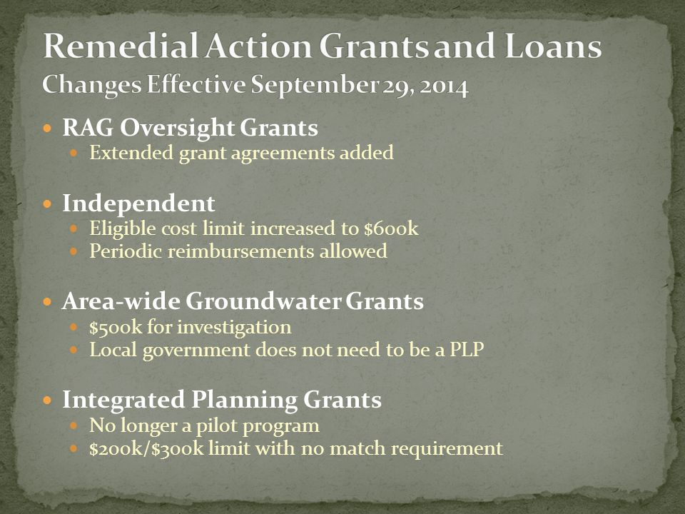 RAG Oversight Grants Extended grant agreements added Independent Eligible cost limit increased to $600k Periodic reimbursements allowed Area-wide Grou
