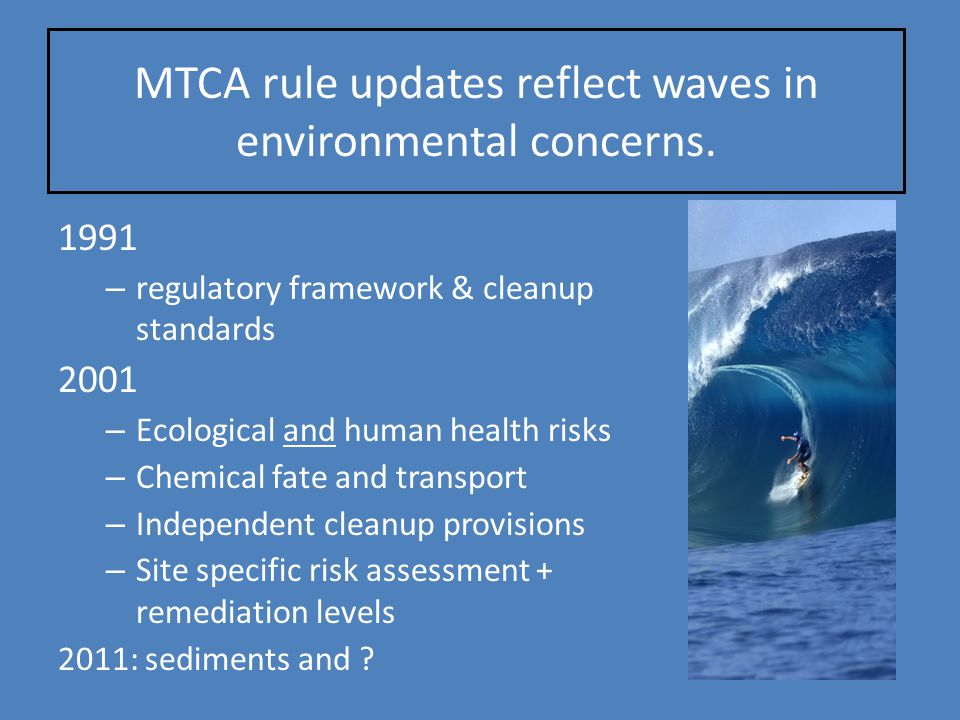 MTCA rule updates reflect waves in environmental concerns.