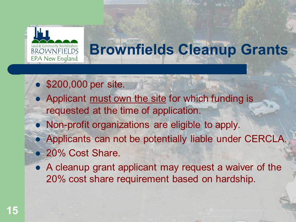 15 Brownfields Cleanup Grants $200,000 per site.