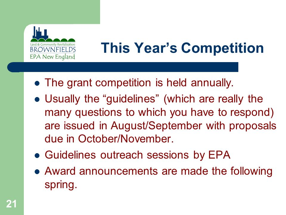 21 This Year's Competition The grant competition is held annually.