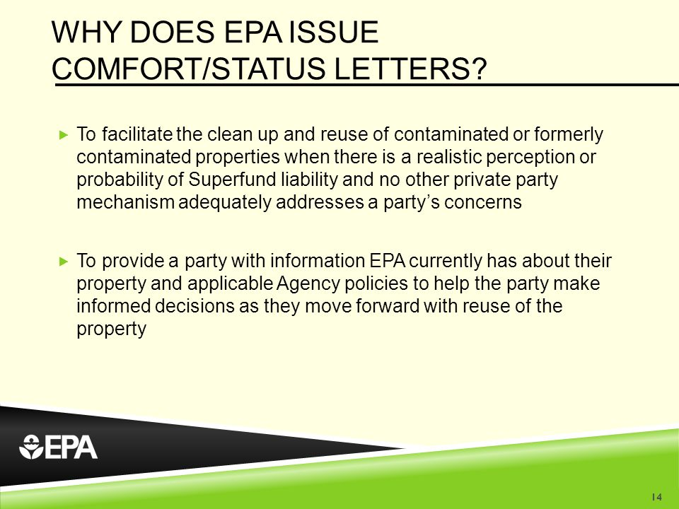 WHY DOES EPA ISSUE COMFORT/STATUS LETTERS.