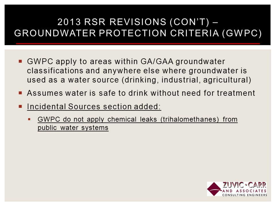  GWPC apply to areas within GA/GAA groundwater classifications and anywhere else where groundwater is used as a water source (drinking, industrial, a
