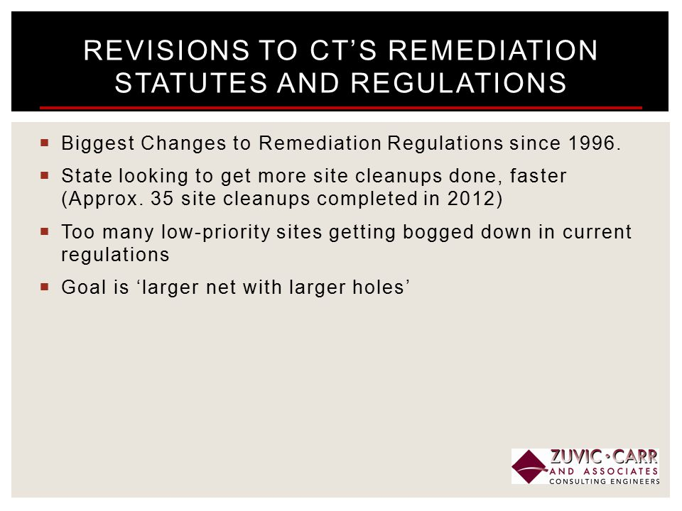  Biggest Changes to Remediation Regulations since 1996.  State looking to get more site cleanups done, faster (Approx. 35 site cleanups completed in