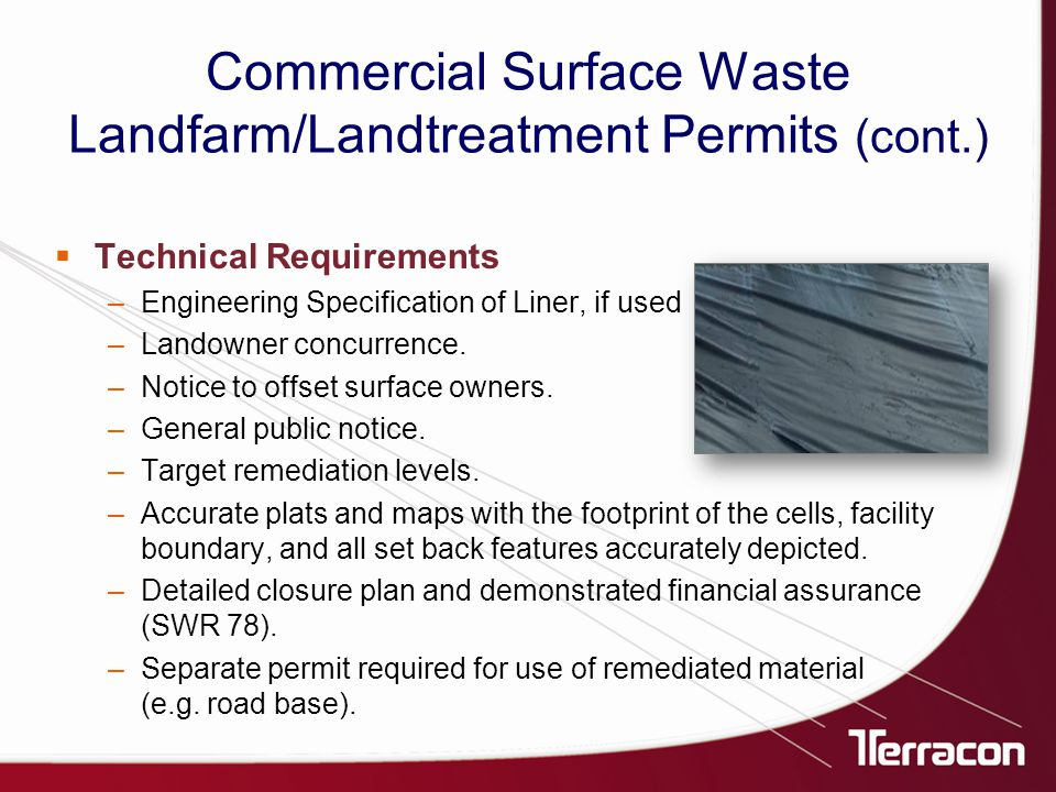  Technical Requirements –Engineering Specification of Liner, if used –Landowner concurrence.