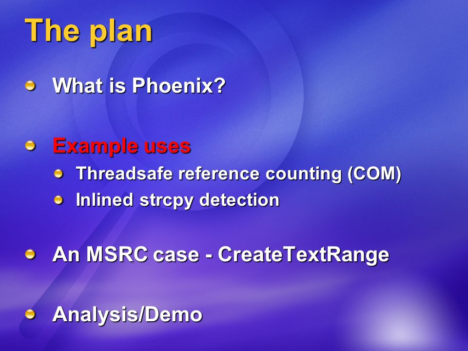 The plan What is Phoenix.