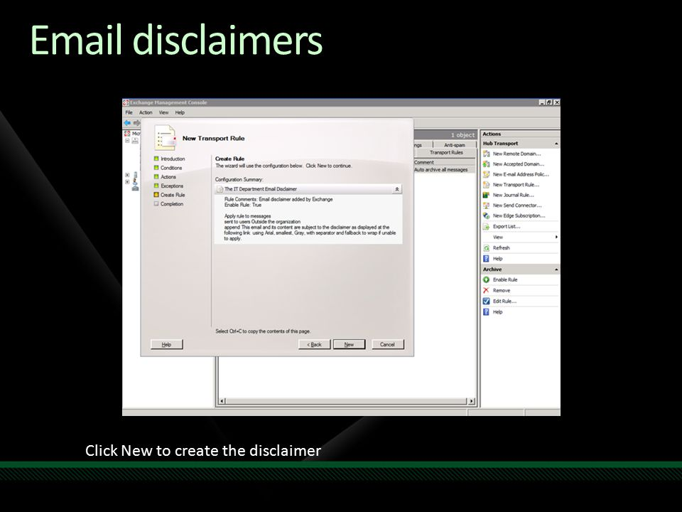 Email disclaimers Click New to create the disclaimer