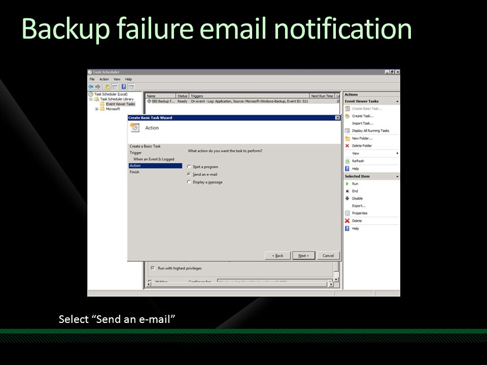 Backup failure email notification Select Send an e-mail