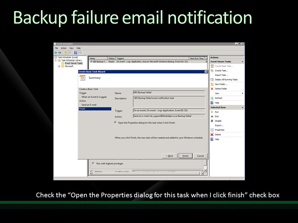 Backup failure email notification Check the Open the Properties dialog for this task when I click finish check box