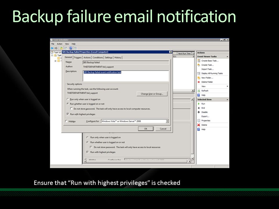 Backup failure email notification Ensure that Run with highest privileges is checked