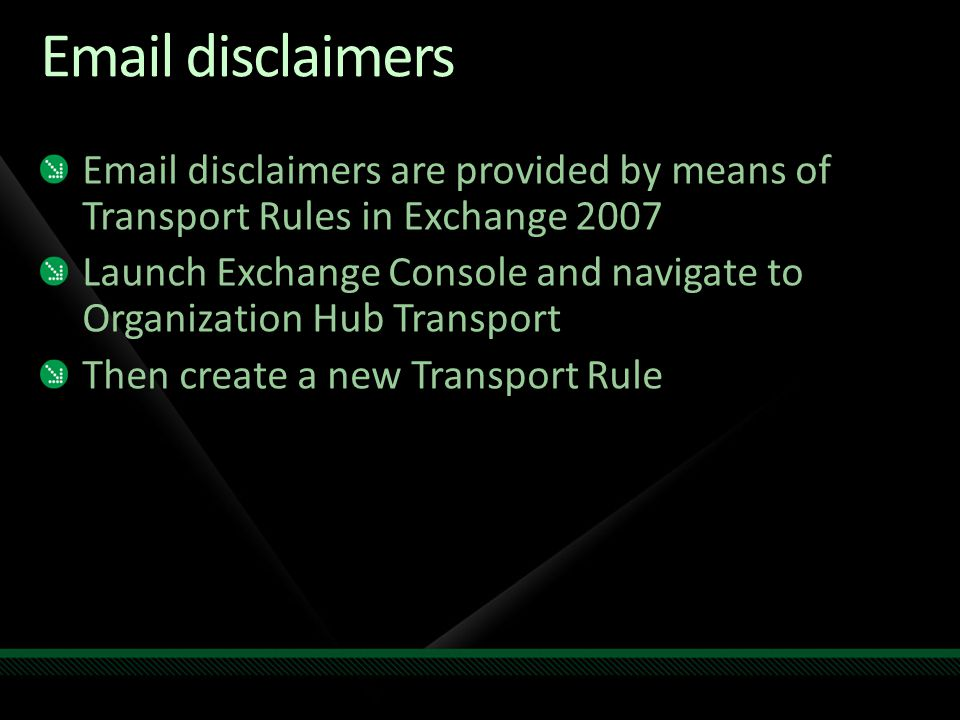 Email disclaimers Click a new Transport Rule for the disclaimer