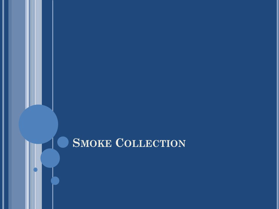 S MOKE C OLLECTION