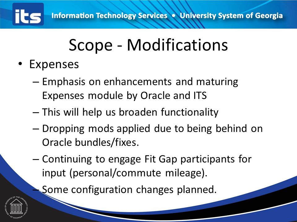 Scope - Modifications ePro, Purchasing and GeorgiaFirst Marketplace – Dropping substantial amount of mods for ePro and Purchasing – New features like Pre-budget check – Trying to incorporate changes to address institutional needs (NIGP 5 digit codes, updates to the printed PO, etc.) – No GFM changes planned
