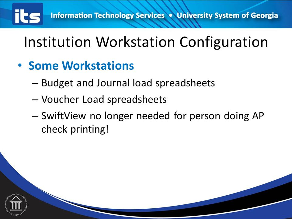Institution Workstation Configuration Most Workstations – no changes – If it works today is should work with the upgrade – Updated workstation installation guides
