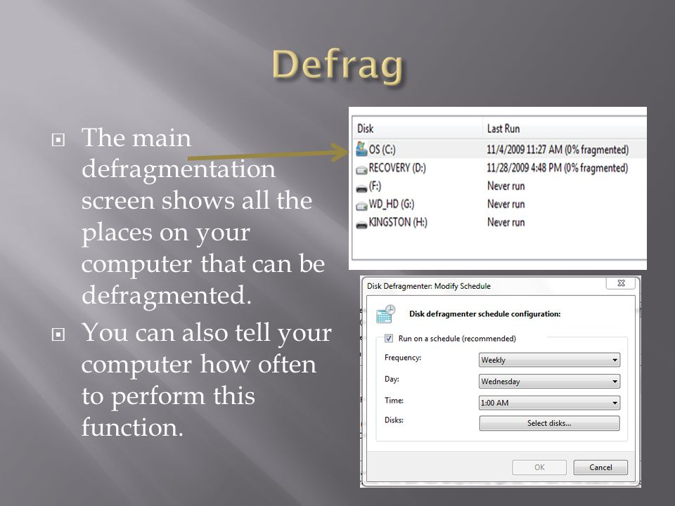  The main defragmentation screen shows all the places on your computer that can be defragmented.