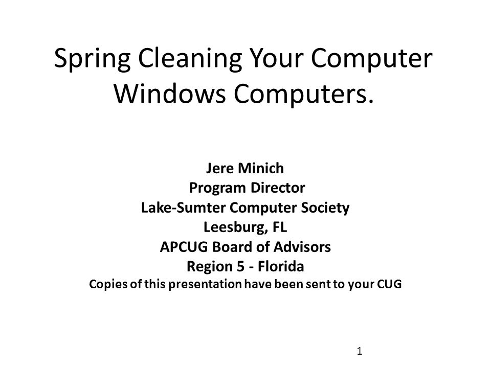 Spring Clean Your Computer Things to do when your computer is Healthy: A.