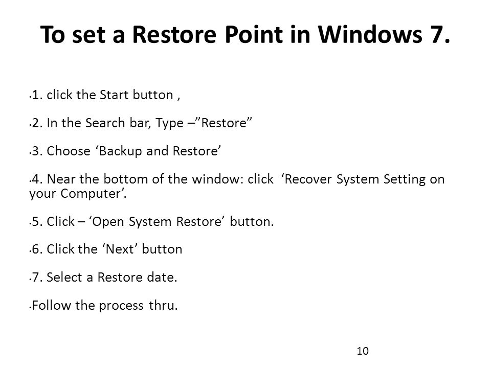 To set a Restore Point in Windows 7. 1. click the Start button, 2.