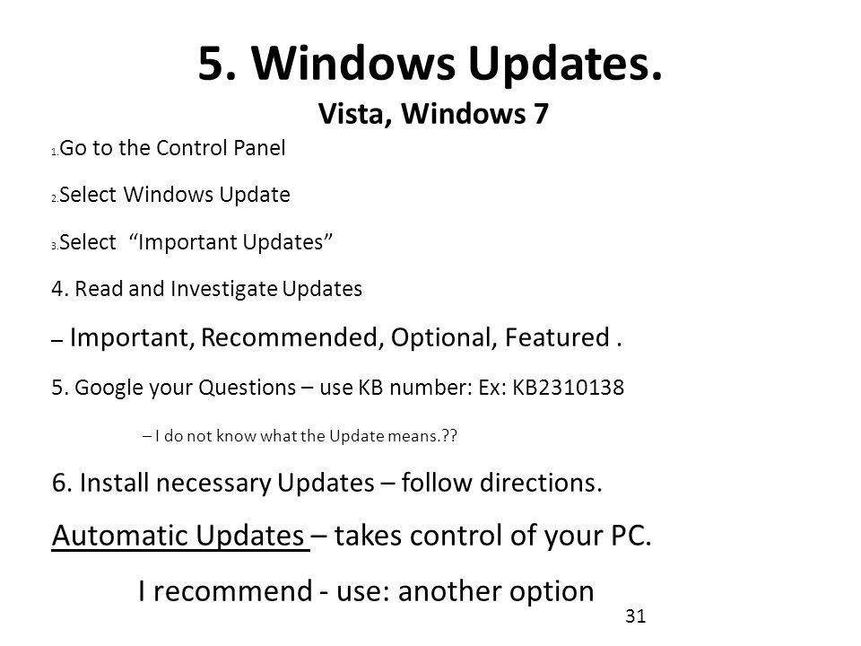 5. Windows Updates. Vista, Windows 7 1. Go to the Control Panel 2.