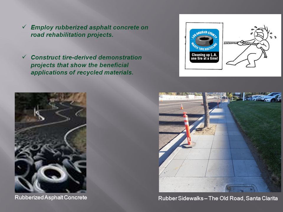 Employ rubberized asphalt concrete on road rehabilitation projects.