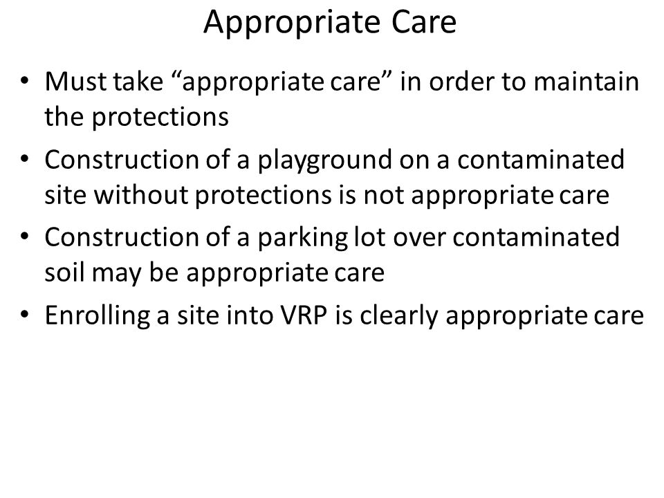 "Appropriate Care Must take ""appropriate care"" in order to maintain the protections Construction of a playground on a contaminated site without protect"