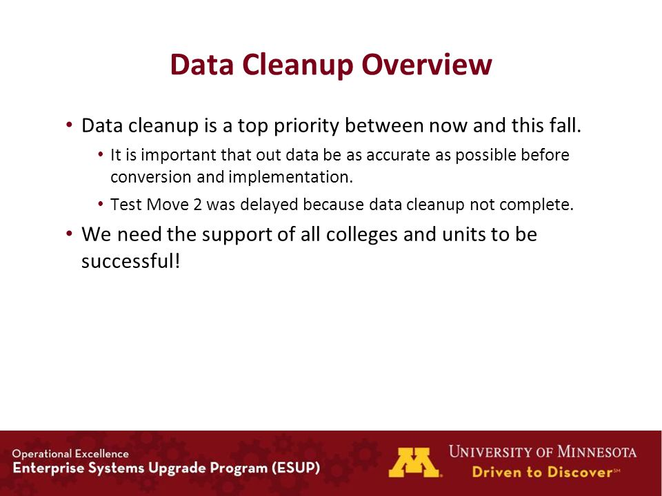 Data Cleanup Overview Data cleanup is a top priority between now and this fall.