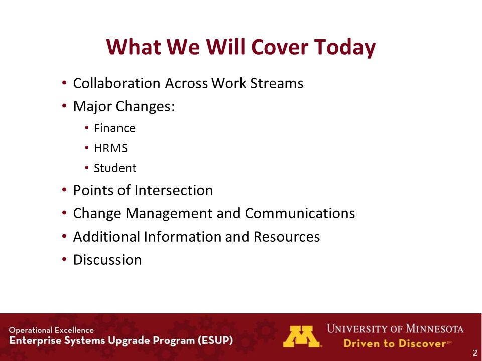 What We Will Cover Today Collaboration Across Work Streams Major Changes: Finance HRMS Student Points of Intersection Change Management and Communications Additional Information and Resources Discussion 2