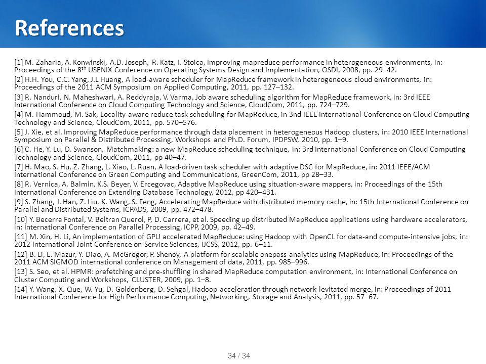 34 / 34 References [1] M. Zaharia, A. Konwinski, A.D.