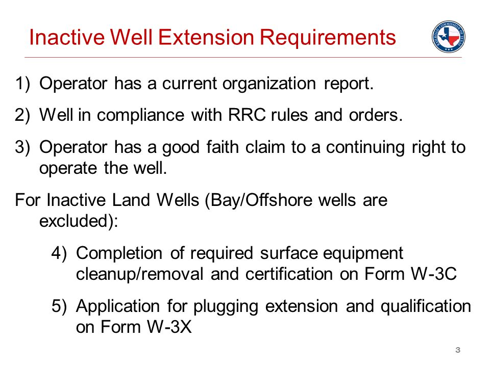 HB2259/HB3134 Compliance Timeline If you file everything needed for your P-5 renewal EXCEPT for compliance with your inactive wells, then you will gain a 90-day extension to complete that compliance.