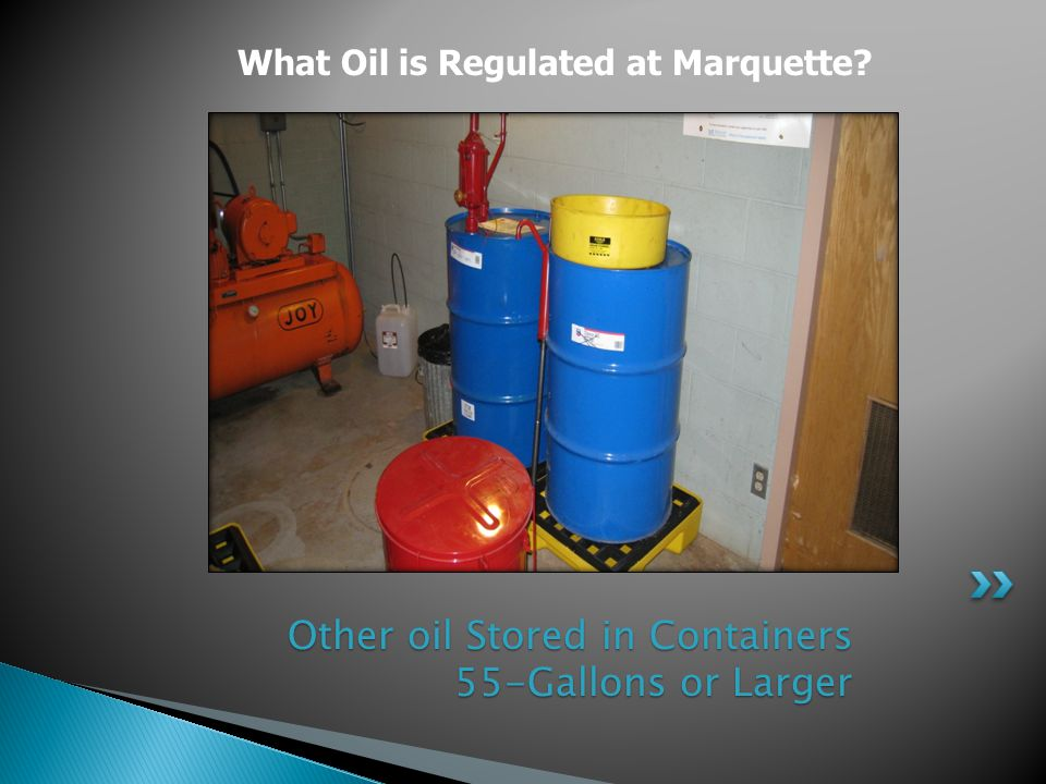 Other oil Stored in Containers 55-Gallons or Larger Other oil Stored in Containers 55-Gallons or Larger What Oil is Regulated at Marquette?