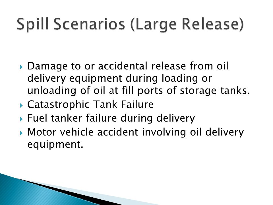  Damage to or accidental release from oil delivery equipment during loading or unloading of oil at fill ports of storage tanks.