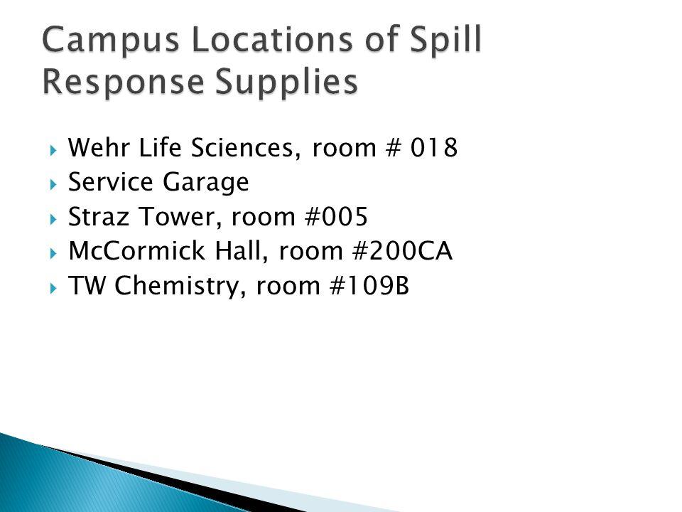  Wehr Life Sciences, room # 018  Service Garage  Straz Tower, room #005  McCormick Hall, room #200CA  TW Chemistry, room #109B