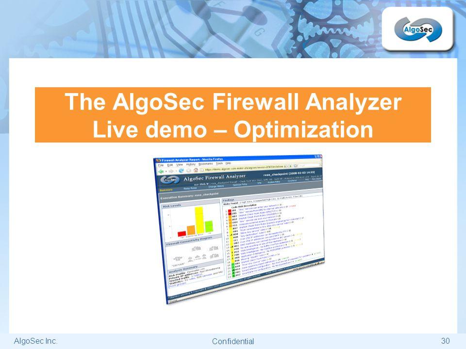 AlgoSec Inc.30 The AlgoSec Firewall Analyzer Live demo – Optimization Confidential