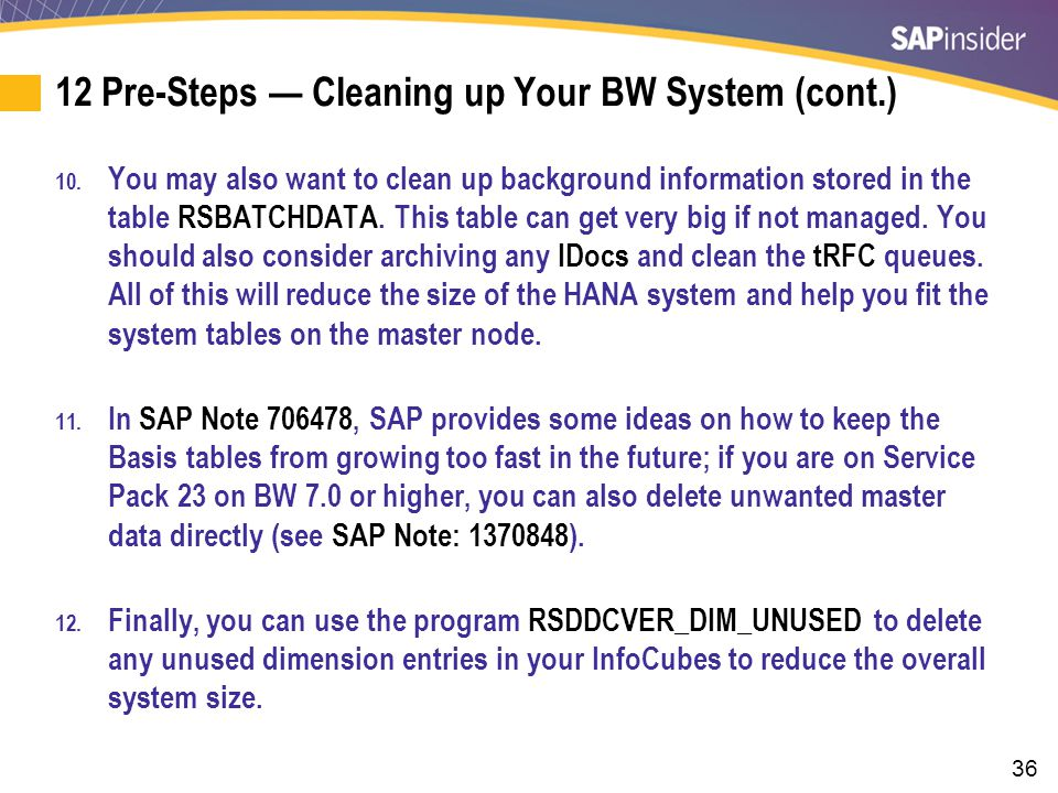 36 12 Pre-Steps — Cleaning up Your BW System (cont.) 10.
