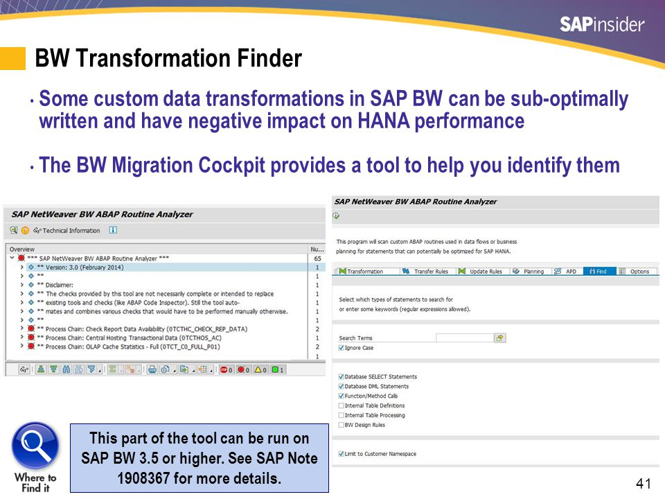 41 BW Transformation Finder This part of the tool can be run on SAP BW 3.5 or higher.
