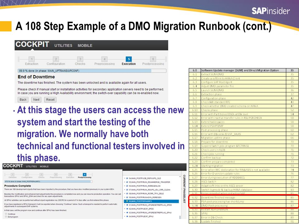 66 A 108 Step Example of a DMO Migration Runbook (cont.) At this stage the users can access the new system and start the testing of the migration.