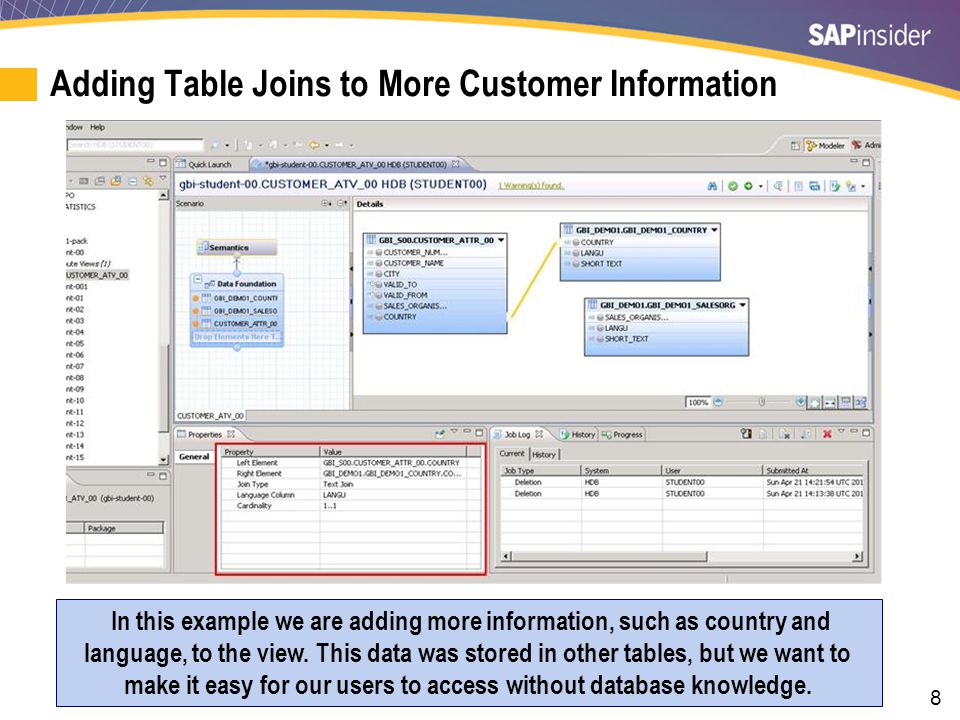 8 Adding Table Joins to More Customer Information In this example we are adding more information, such as country and language, to the view.