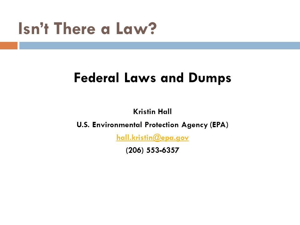 Isn't There a Law. Federal Laws and Dumps Kristin Hall U.S.