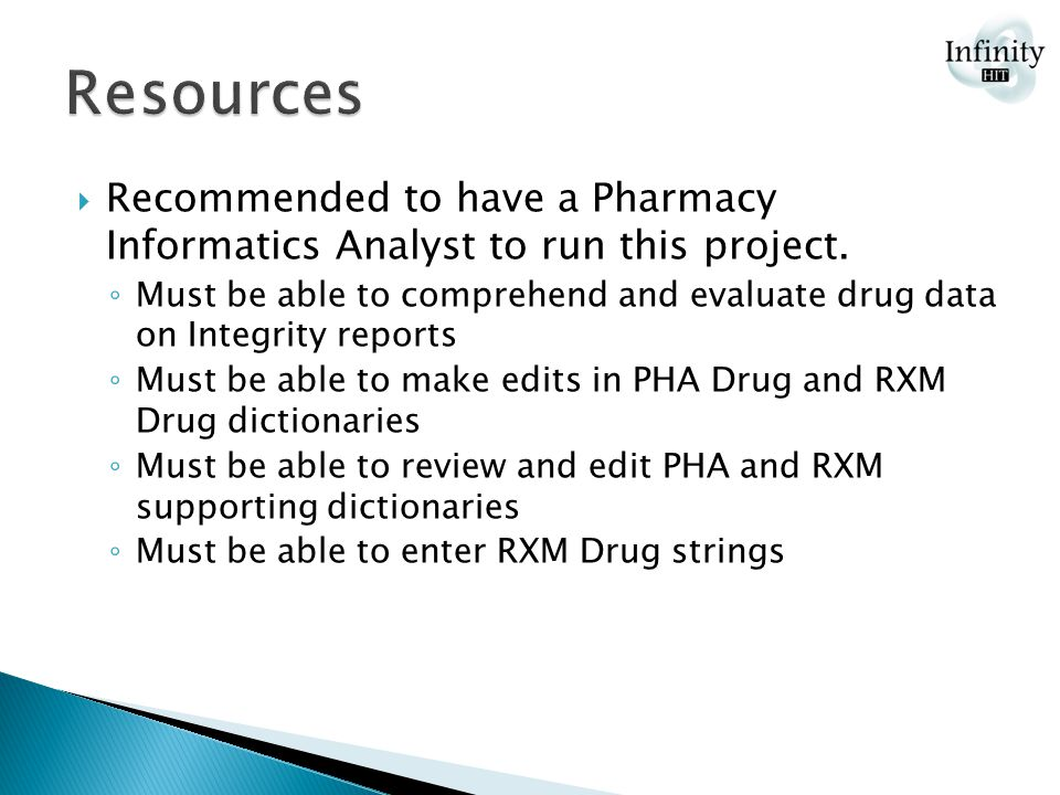 Recommended to have a Pharmacy Informatics Analyst to run this project.