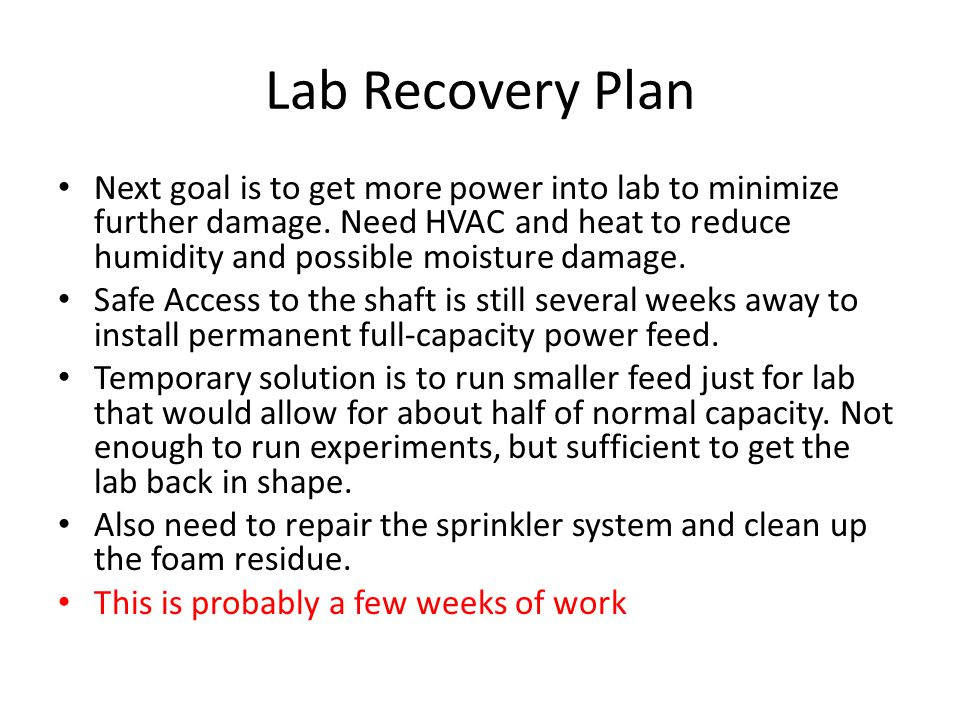 Lab Recovery Plan Next goal is to get more power into lab to minimize further damage.