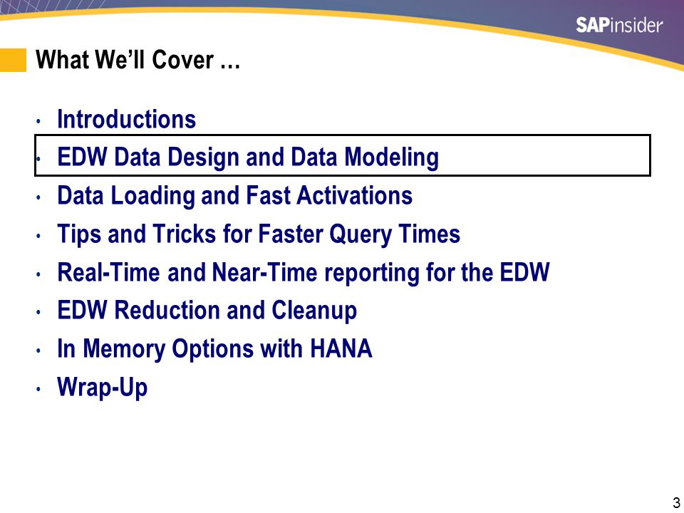 3 What We'll Cover … Introductions EDW Data Design and Data Modeling Data Loading and Fast Activations Tips and Tricks for Faster Query Times Real-Tim