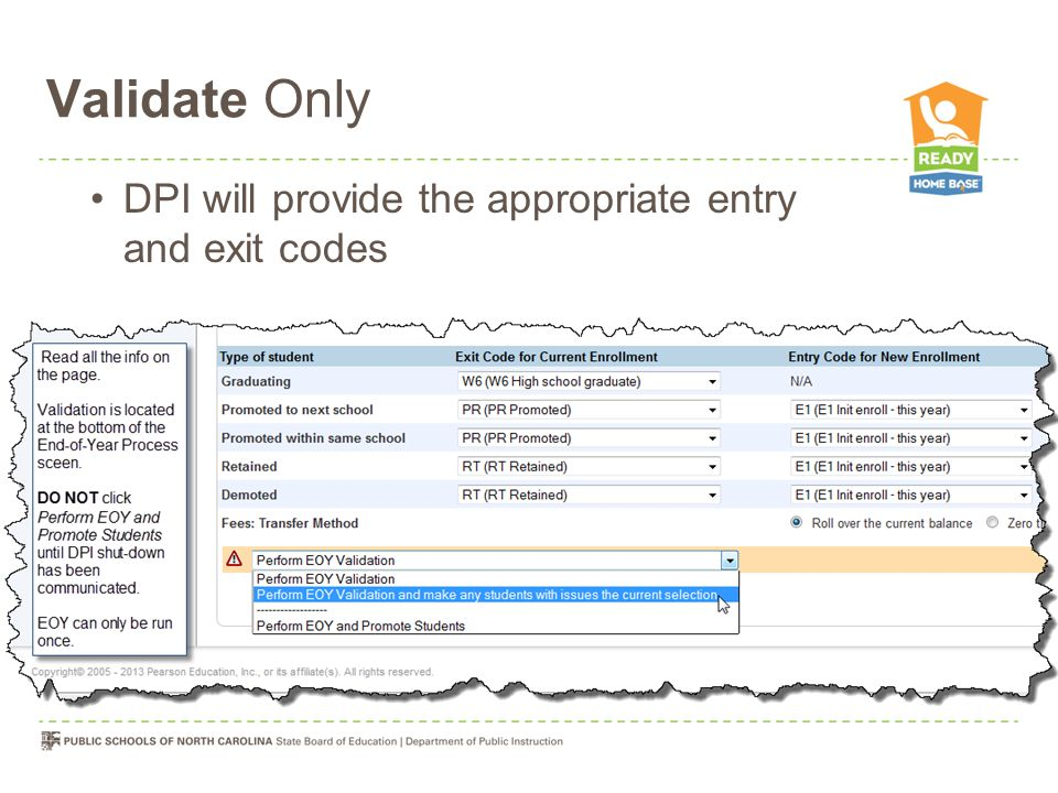 Validate Only DPI will provide the appropriate entry and exit codes