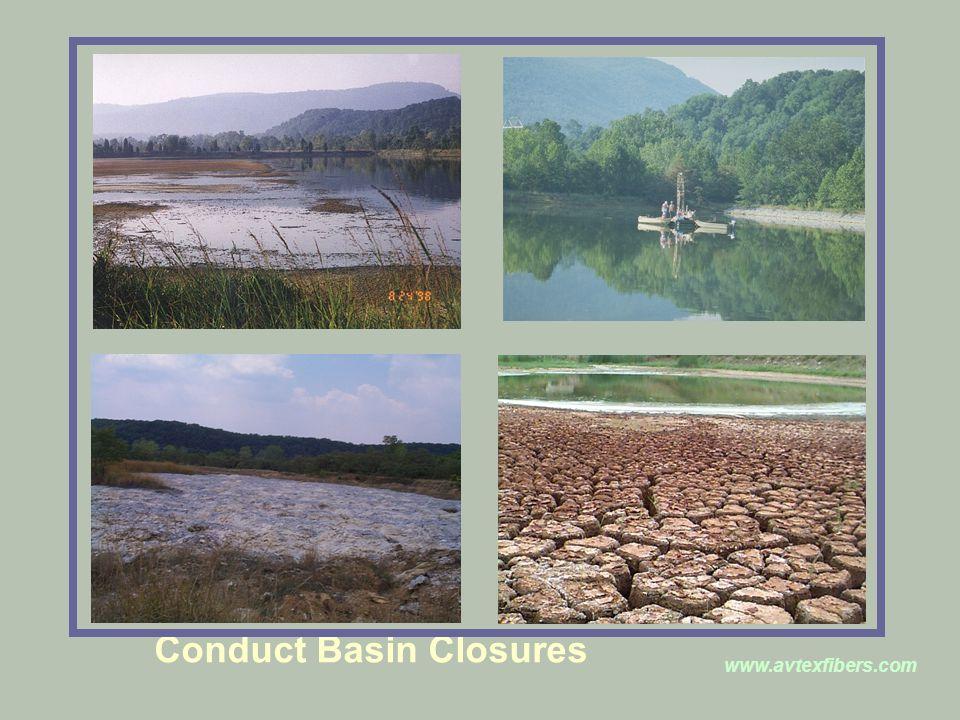 www.avtexfibers.com Conduct Basin Closures