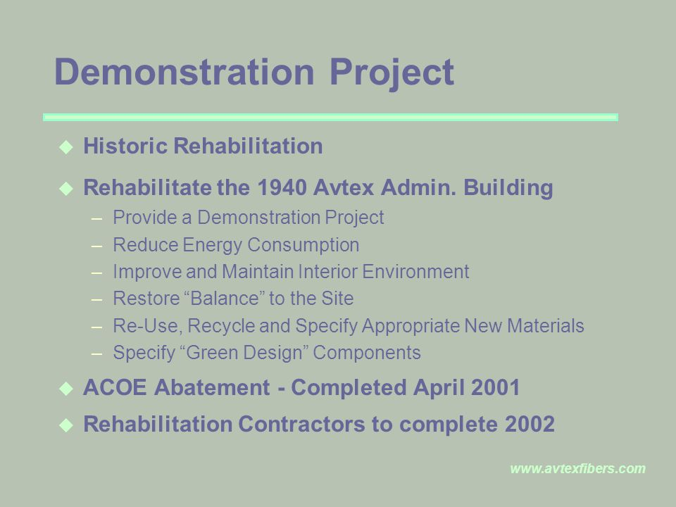 www.avtexfibers.com Demonstration Project u Historic Rehabilitation u Rehabilitate the 1940 Avtex Admin.