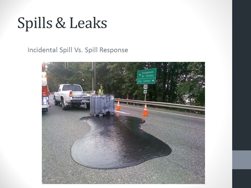 Spills & Leaks Incidental Spill Vs. Spill Response