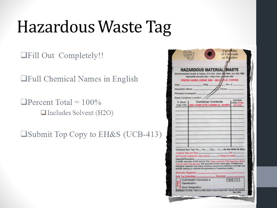 Hazardous Waste Tag  Fill Out Completely!!  Full Chemical Names in English  Percent Total = 100%  Includes Solvent (H2O)  Submit Top Copy to EH&S