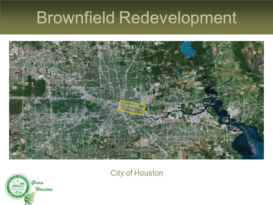 Brownfield Redevelopment City of Houston